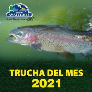Trucha del mes 2021